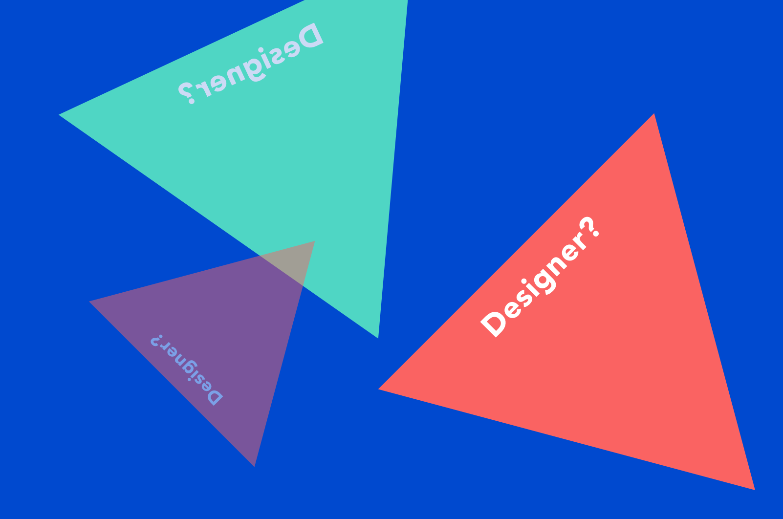 Triangle shaped designers